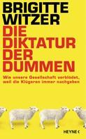 Brigitte Witzer: Die Diktatur der Dummen ★★