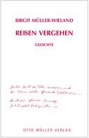 Birgit Müller-Wieland: Reisen Vergehen