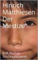 Hinrich Matthiesen: Der Mestize ★★★★★
