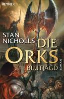 Stan Nicholls: Die Orks - Blutjagd ★★★★★