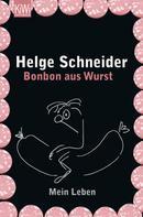 Helge Schneider: Bonbon aus Wurst ★★★★