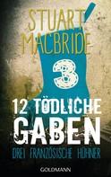Stuart MacBride: Zwölf tödliche Gaben 3 ★★★