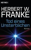 Herbert W. Franke: Tod eines Unsterblichen ★★★★