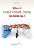 Ralf Juhre: Ethisch Veränderungen herbeiführen