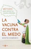 Montse Domènech: La vacuna contra el miedo