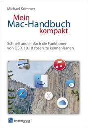 Mein Mac-Handbuch kompakt - Schnell und einfach die Funktionen von OS X 10.10 Yosemite kennenlernen