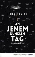 Lucy Atkins: An jenem dunklen Tag ★★★★