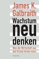 James K. Galbraith: Wachstum neu denken ★★★