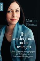 Marina Nemat: Ihr werdet mich nicht besiegen ★★★★