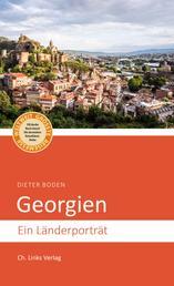 Georgien - Ein Länderporträt