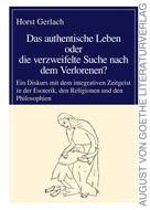 Horst Gerlach: Das authentische Leben oder die verzweifelte Suche nach dem Verlorenen?