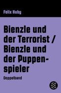 Felix Huby: Bienzle und der Terrorist / Bienzle und der Puppenspieler
