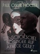 Paul Oskar Höcker: Wie Schorschel Bopfinger auf Abwege geriet