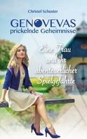 Christel Schuster: Genovevas prickelnde Geheimnisse