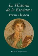 Ewan Clayton: La historia de la escritura