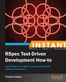 Charles Feduke: Instant RSpec Test-Driven Development How-to