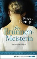 Peter Dempf: Die Brunnenmeisterin ★★★★