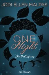 One Night - Die Bedingung - Die One Night-Saga 1