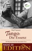 Ralf Sartori: Tango: Die Essenz - 49 Maximen für den tanzenden Eros