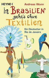 In Brasilien geht's ohne Textilien - Ein Deutscher in Rio de Janeiro