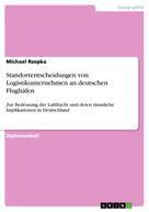 Michael Rzepka: Standortentscheidungen von Logistikunternehmen an deutschen Flughäfen