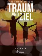 Karl Friedrich Kurz: Traum und Ziel