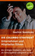Joachim Skambraks: Die Columbo-Strategie© Band 5: Unternehmen und Mitarbeiter führen