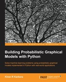 Kiran R Karkera: Building Probabilistic Graphical Models with Python