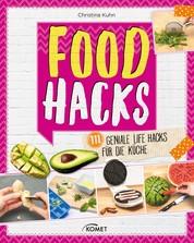 Food Hacks - 111 geniale Life Hacks für die Küche