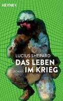 Lucius Shepard: Das Leben im Krieg ★★