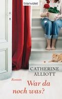 Catherine Alliott: War da noch was? ★★★★