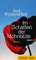 Jurij Wynnytschuk: Im Schatten der Mohnblüte ★★★★