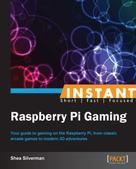 Shea Silverman: Instant Raspberry Pi Gaming