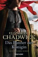 Elizabeth Chadwick: Das Banner der Königin ★★★★★