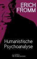 Erich Fromm: Humanistische Psychoanalyse