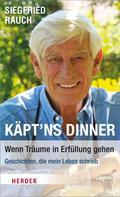 Siegfried Rauch: Käpt'ns Dinner - Wenn Träume in Erfüllung gehen