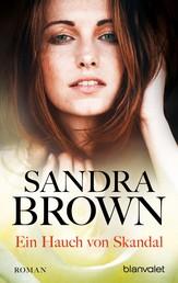 Ein Hauch von Skandal - Roman