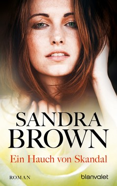 Sandra Brown: Ein Hauch von Skandal ★★★★