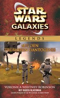 Voronica Whitney-Robinson: Star Wars: Galaxies - Aus den Trümmern Dantooines - Roman zum Game