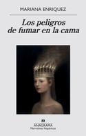 Mariana Enríquez: Los peligros de fumar en la cama