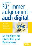 Jürgen Kurz: Für immer aufgeräumt - auch digital ★★★★