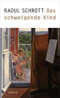 Raoul Schrott: Das schweigende Kind ★★★★