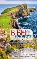 Hildegard vom Baur: Bibel für heute 2016