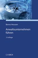 Benno Heussen: Anwaltsunternehmen führen