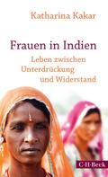 Katharina Kakar: Frauen in Indien ★★★