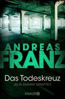 Andreas Franz: Das Todeskreuz ★★★★★