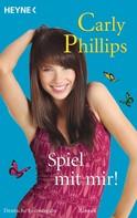 Carly Phillips: Spiel mit mir! ★★★★