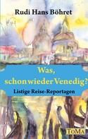 Rudi Hans Böhret: Was, schon wieder Venedig? ★★★