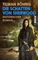 Tilman Röhrig: Die Schatten von Sherwood ★★★★