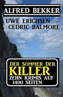 Alfred Bekker: Der Sommer der Killer: Zehn Krimis auf 1400 Seiten